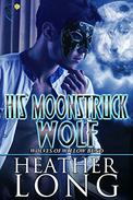 His Moonstruck Wolf: Wolves of Willow Bend 10.5