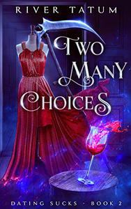 Two Many Choices: Paranormal Women's Fiction