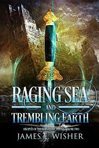 Raging Sea and Trembling Earth: Disciples of the Horned One Volume Two