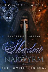 The Shadow of Narwyrm: The Complete Trilogy:
