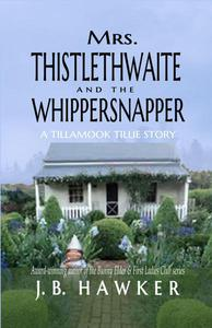 Mrs. Thistlethwaite and the Whippersnapper