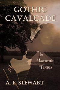 Gothic Cavalcade: The Masquerade Carnivale