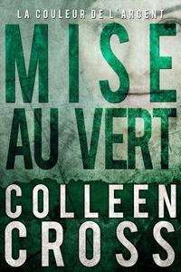 Mise au vert : La Couleur de l'argent : Enquêtes criminelles de Katerina Carter - Roman thriller: La Couleur de l'argent : Enquêtes criminelles de Katerina Carter