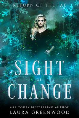 Sight Of Change Return Of The Fae Laura Greenwood Frost Blessed reverse harem urban fantasy paranormal apocalyptic