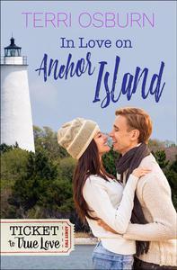 In Love On Anchor Island: An Anchor Island Novel