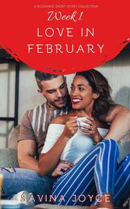 Love in February - Week 1