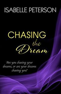 Chasing the Dream: Dream Series, Book 3