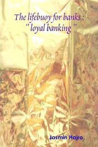 The lifebuoy for banks : '' loyal banking ''