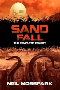 Sand Fall: The Complete Trilogy