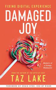 Damaged Joy: Fixing Digital Experience