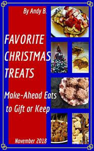 FAVORITE CHRISTMAS TREATS: Make-Ahead Eats to Gift or Keep