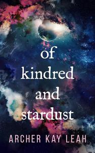Of Kindred and Stardust