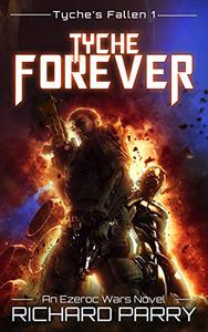 Tyche Forever: A Space Opera Adventure Epic