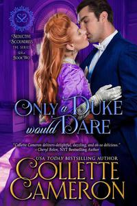 Only a Duke Would Dare: A Regency Romance