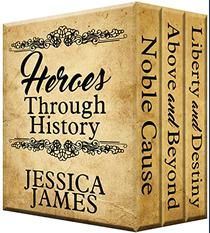 Heroes Through History Series 3-Book Boxed Set: Noble Cause, Above and Beyond, Liberty and Destiny (Heroes Through History