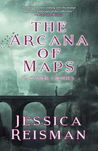 The Arcana of Maps and Other Stories