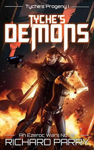 Tyche's Demons: A Space Opera Military Science Fiction Epic