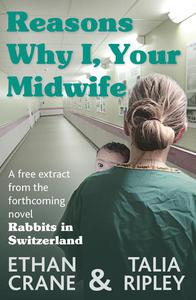 Reasons Why I, Your Midwife