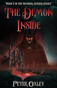 The Demon Inside: Book 2 In The Infernal Aether Series