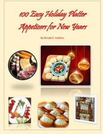 100 Easy Holiday Platter Appetizers for New Years