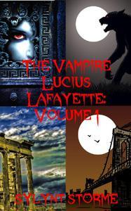 The Vampire Lucius Lafayette: Volume 1