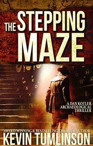 The Stepping Maze: A Dan Kotler Archaeological Thriller
