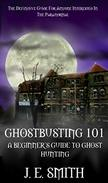 GhostBusting 101: A Beginner's Guide To Ghost Hunting