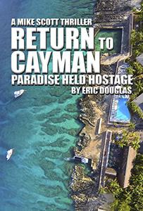 Return to Cayman: Paradise Held Hostage