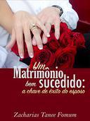 Um Matrimônio Bem Sucedido: A Chave de Êxito do Esposo