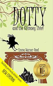 DOTTY and the Chimney Thief: A Magical Fantasy Adventure for 8-12 Year Olds