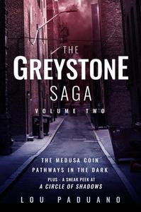 The Greystone Saga Volume Two - The Medusa Coin and Pathways in the Dark (Greystone Box Set Vol. 2)