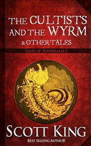 The Cultists and the Wyrm