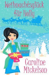 Weihnachtsglück für Holly