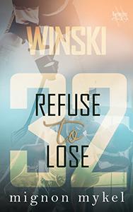 32: Refuse to Lose