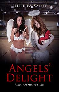 Angels' Delight: A Party at Mikey's story.