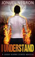 I Understand: Jacob Kearns Series