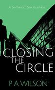 Closing The Circle: A Serial Killer Crime Novel