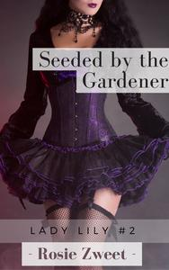 Seeded by the Gardener