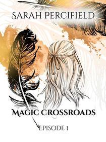Magic Crossroads Episode 1