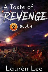 A Taste of Revenge (Post Apocalyptic Fiction)