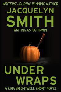 Under Wraps: A Kira Brightwell Short Novel