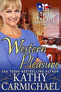Western Pleasure (A Novella): A Western Romantic Comedy