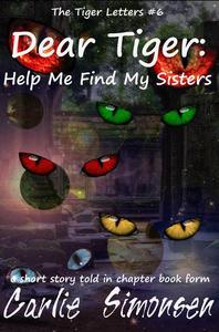 Dear Tiger: Help Me Find My Sisters