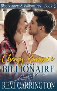 Cheesy Romance with the Billionaire