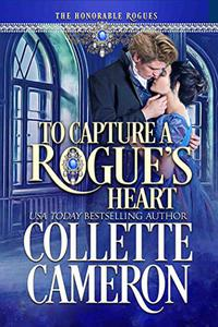 To Capture A Rogue's Heart: A Historical Regency Romance