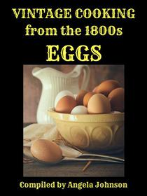 Vintage Cooking From the 1800s - Eggs