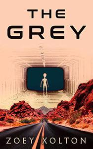 The Grey: An Alien Invasion Sci-Fi Horror Short Story
