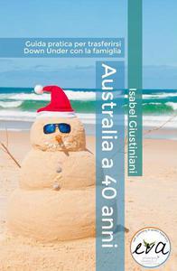 Australia a 40 anni. Guida pratica per trasferirsi Down Under con la famiglia.
