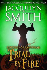 Legends of Lasniniar: Trial by Fire