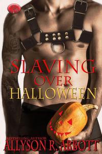 Slaving Over Halloween